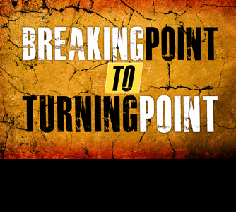 Breaking Point to Turning Point