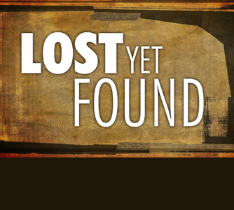 Lost Yet Found