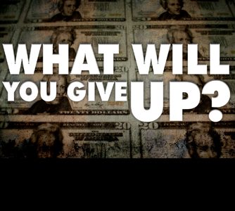 What Will You Give Up?