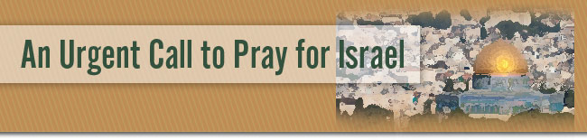An urgent call to pray for Israel