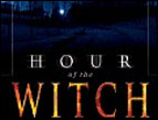 'Hour of the Witch'