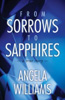From Sorrows to Sapphires