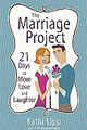 The Marriage Project; 21 Days to More Love and Laughter