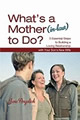 What's a Mother (in-Law) to Do?
