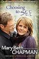 Choosing to SEE by Mary Beth Chapman and Ellen Vaughn