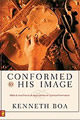 Conforming to His Image by Ken Boa