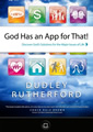 God Has an App for That by Dudley Rutherford