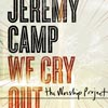We Cry Out by Jeremy Camp