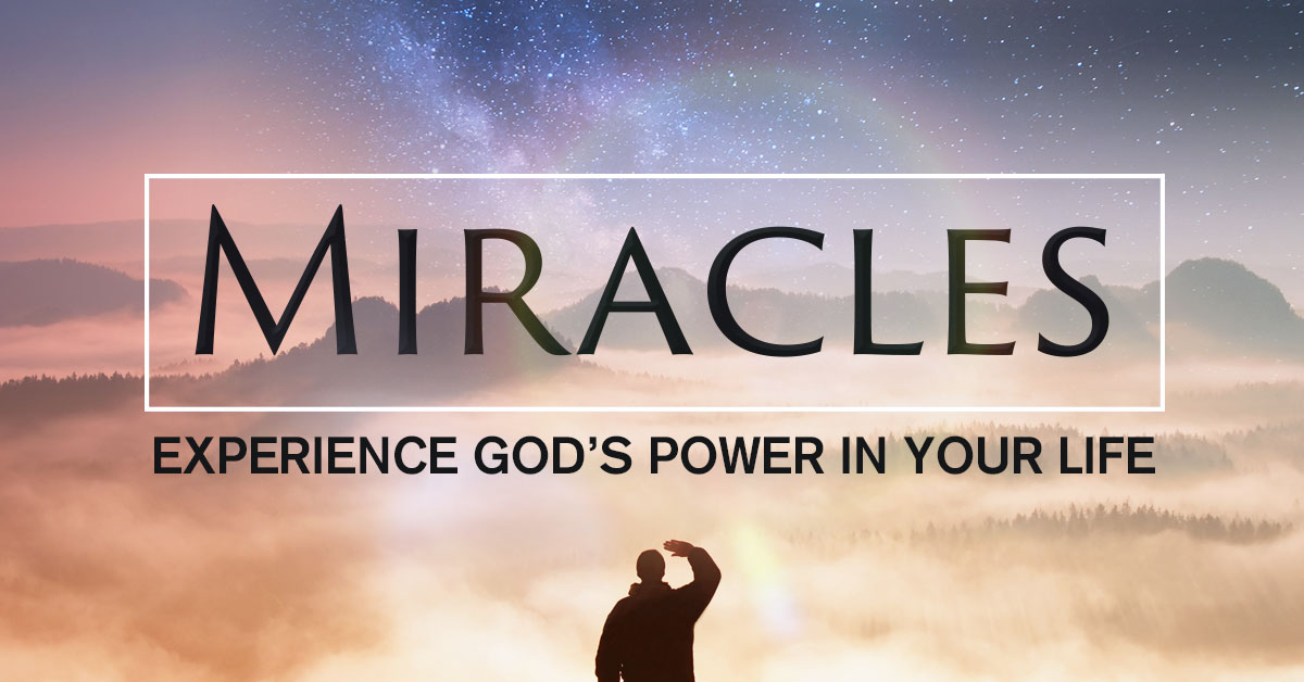 88822d11c50 Miracles  Experience God s Power in Your Life